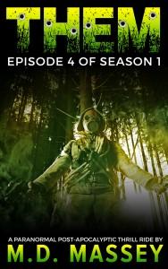 THEM Episode 4 post apocalyptic horror novel