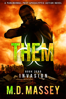zombie apocalypse novel THEM Invasion by MD Massey