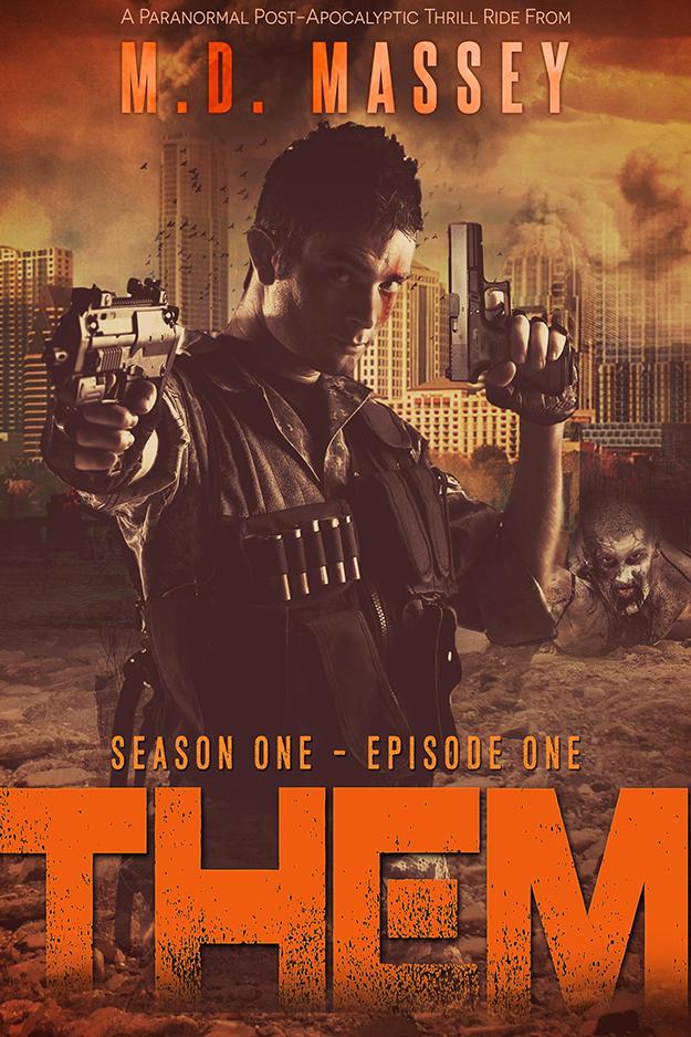 THEM a zombie apocalypse SHTF fiction novel