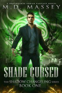 Shade Cursed an urban fantasy novel by MD Massey